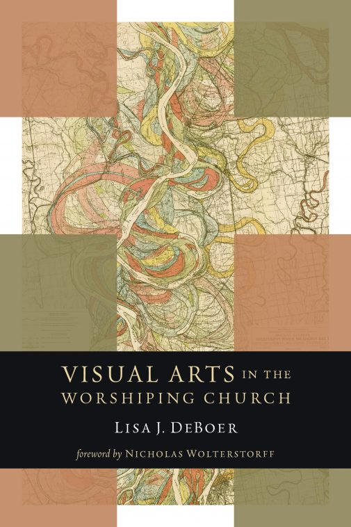 "DeBoer's book: ""The Visual Arts and the Worshiping Church"""